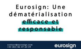 Eurosign : une dématérialisation efficace et responsable