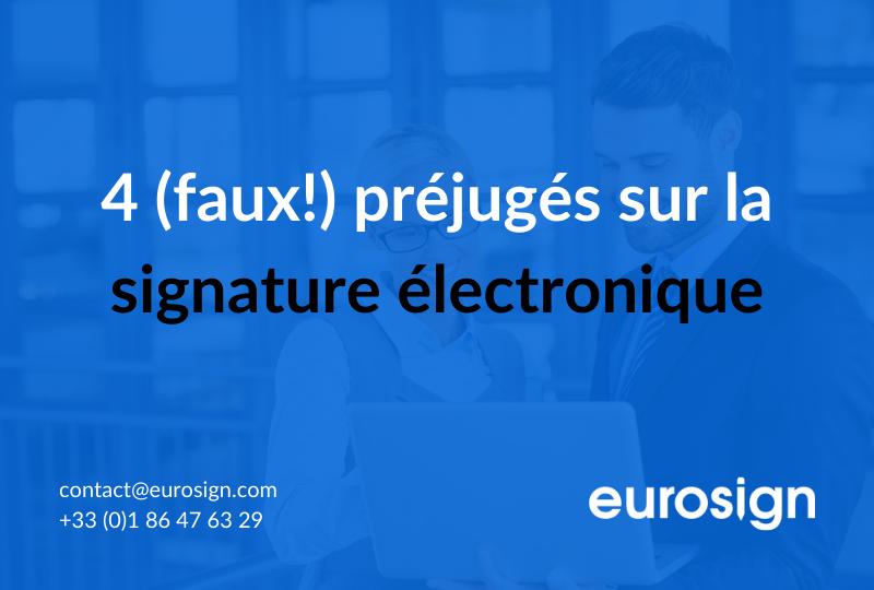 4 (faux) préjugés sur la signature électronique