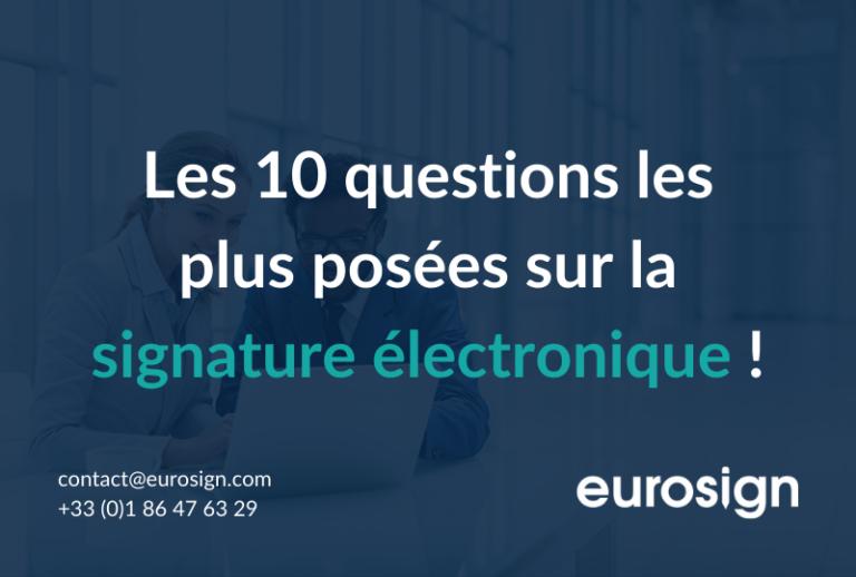 10 questions les plus posées sur la signature électronique !
