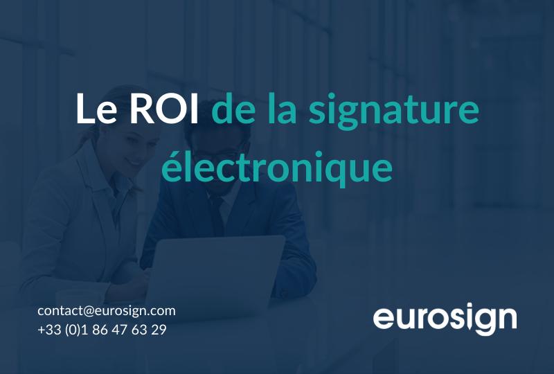 Le ROI de la signature électronique