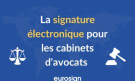 La signature électronique pour les cabinets d'avocats