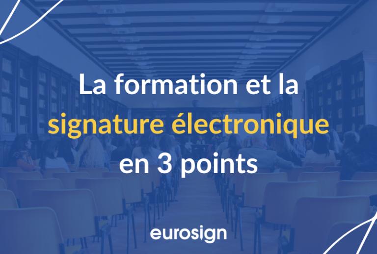 La formation et la signature électronique en 3 points