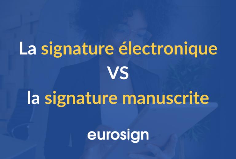 La signature électronique VS la signature manuscrite
