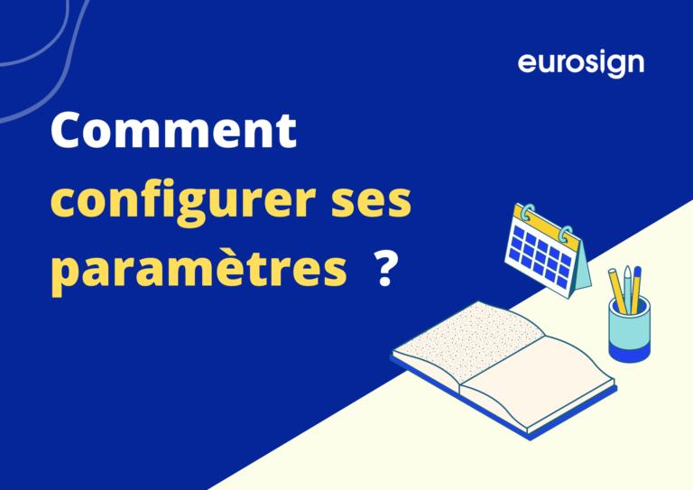 Configurer ses paramètres sur Eurosign
