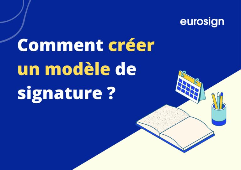 Créer un modèle de signature sur Eurosign